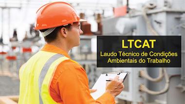 LTCAT (Laudo Técnico de Condições Ambientais do Trabalho – NR 15)