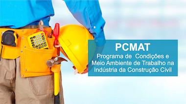 PCMAT (Programa de Condições e Meio Ambiente de Trabalho na Indústria da Construção Civil)