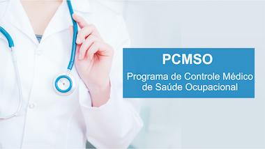 PCMSO (Programa de Controle Médico de Saúde Ocupacional –  NR7)