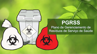 PGRSS (Plano de Gerenciamento de Resíduos de Serviços de Saúde)