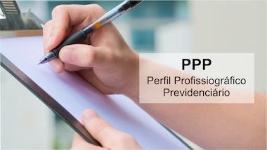 PPP (Perfil Profissiográfico Previdenciário)