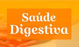 Saúde digestiva. Conheça mais!