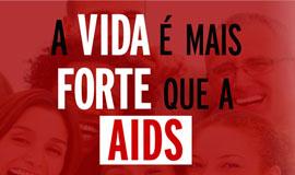 Dezembro Vermelho – A vida é mais forte que a AIDS